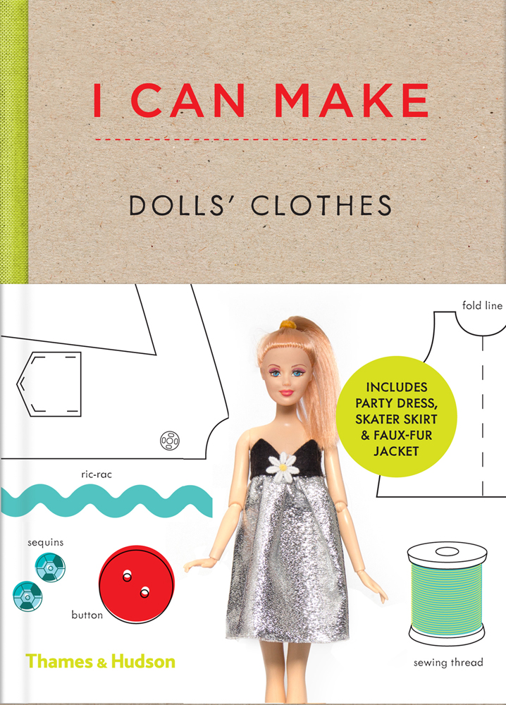 Kid S Wear I Can Make Dolls Clothes The Guide Book For Little Fashionistas